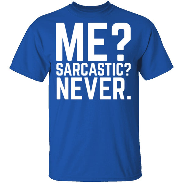 Me Sarcastic Never T-Shirt CustomCat