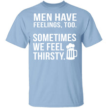 Men Have Feelings Too Beer T-Shirt
