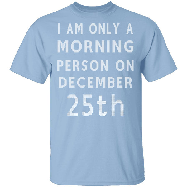 Morning Person T-Shirt CustomCat