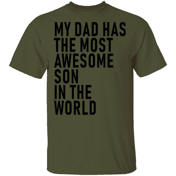 My Dad Has The Most Awesome Son In The World T-Shirt CustomCat