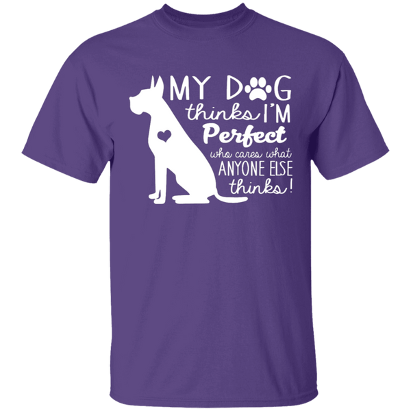 My Dog Thinks I'm Perfect T-Shirt CustomCat