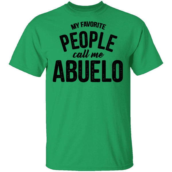 My Favorite People Call Me Abuello T-Shirt CustomCat