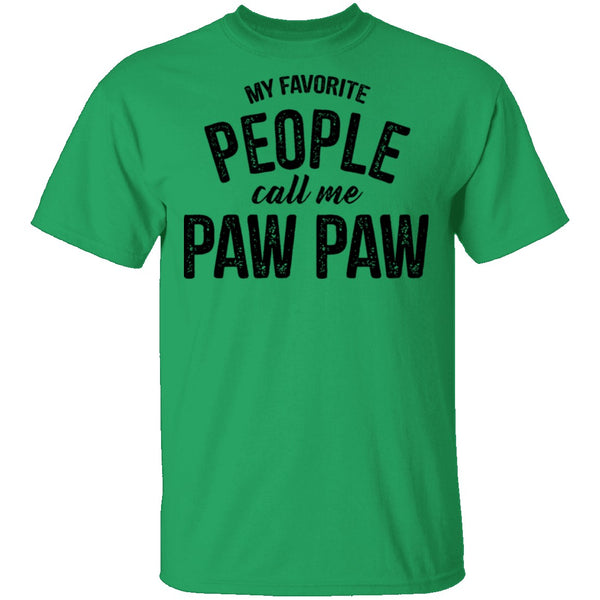 My Favorite People Call Me Paw Paw T-Shirt CustomCat
