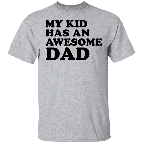 My Kid Has An Awesome Dad T-Shirt CustomCat