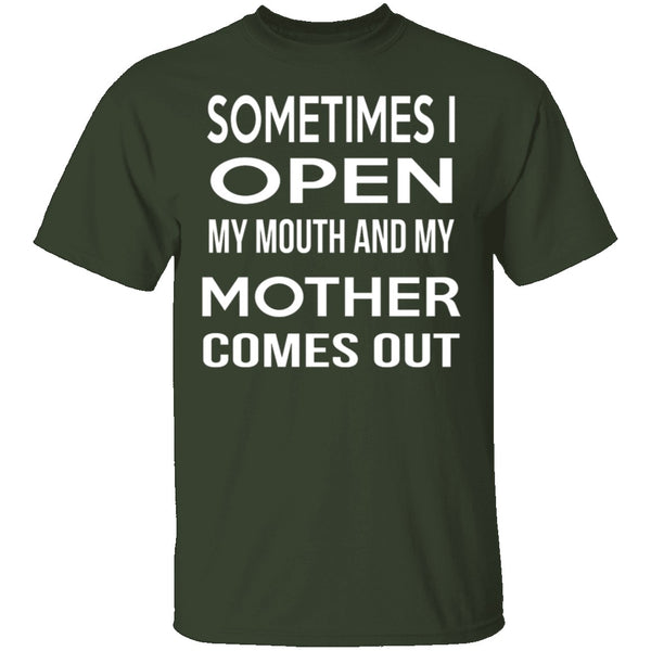 My Mother Comes Out T-Shirt CustomCat