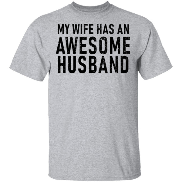 My Wife Has An Awesome Husband T-Shirt CustomCat