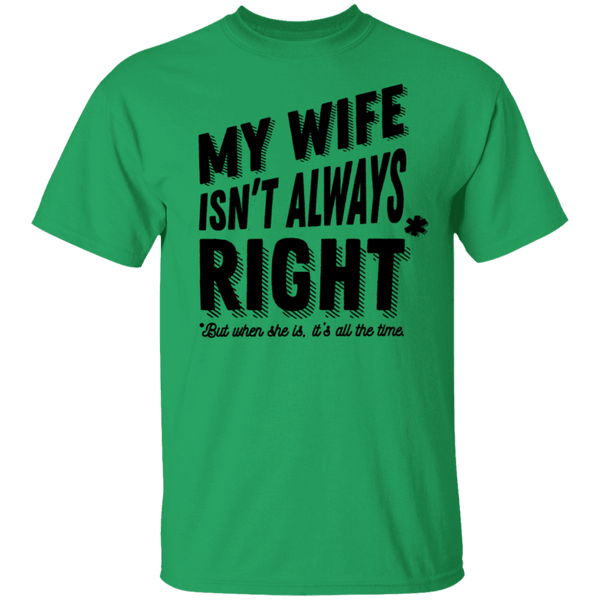 My Wife Isn't Always Right But When She Is It's All The Time T-Shirt CustomCat