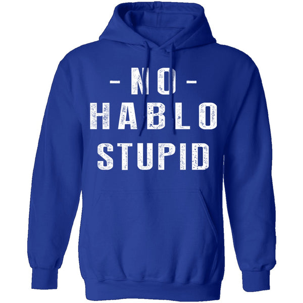 No Hablo Stupid T-Shirt CustomCat
