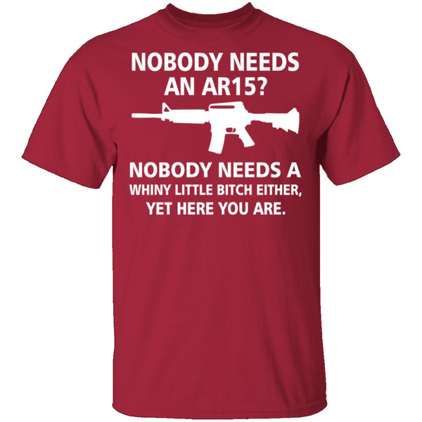 Nobody Needs An AR15 T-Shirt CustomCat
