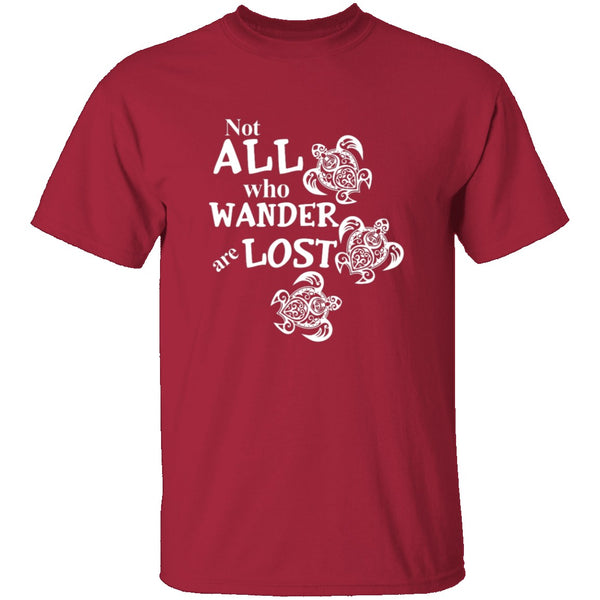 Not All Who Wander Are Lost T-Shirt CustomCat