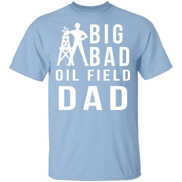 Oil Field Dad T-Shirt CustomCat