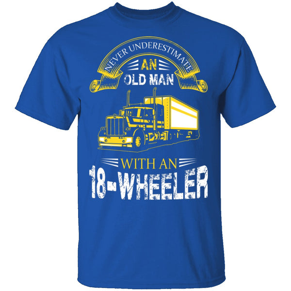 Old Man With An 18-Wheeler T-Shirt CustomCat