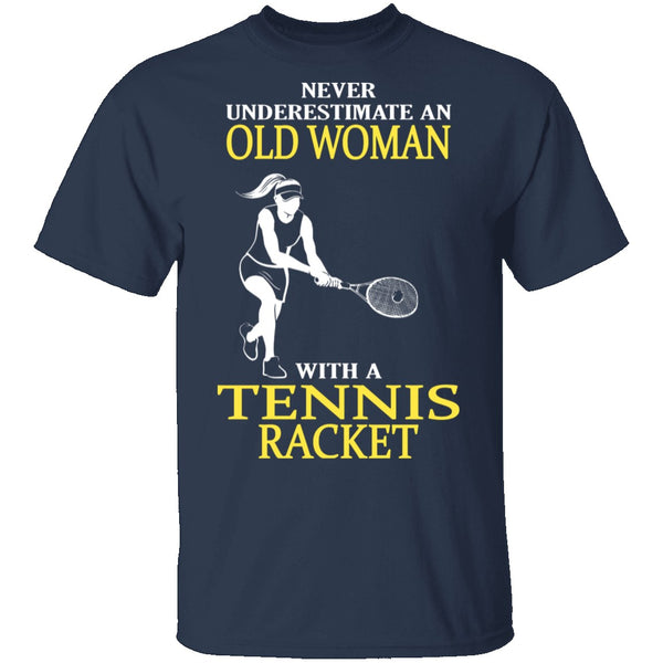 Old Woman With A Tennis Racket T-Shirt CustomCat