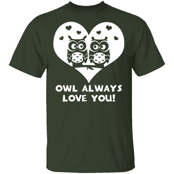 Owl Always Love You T-Shirt CustomCat