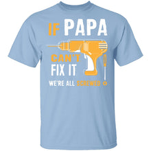 Papa Can't Fix It We're Screwed T-Shirt