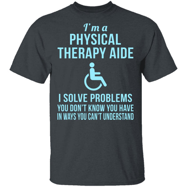 Physical Therapy Aid T-Shirt CustomCat