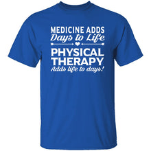 Physical Therapy Life To Days T-Shirt