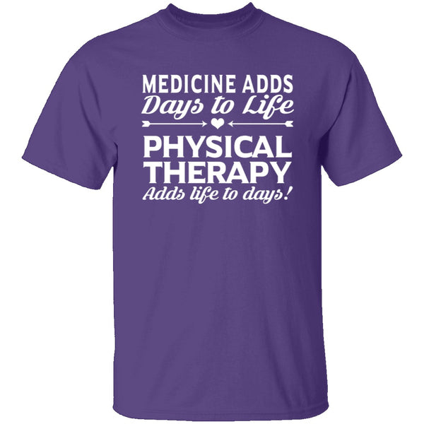Physical Therapy Life To Days T-Shirt CustomCat