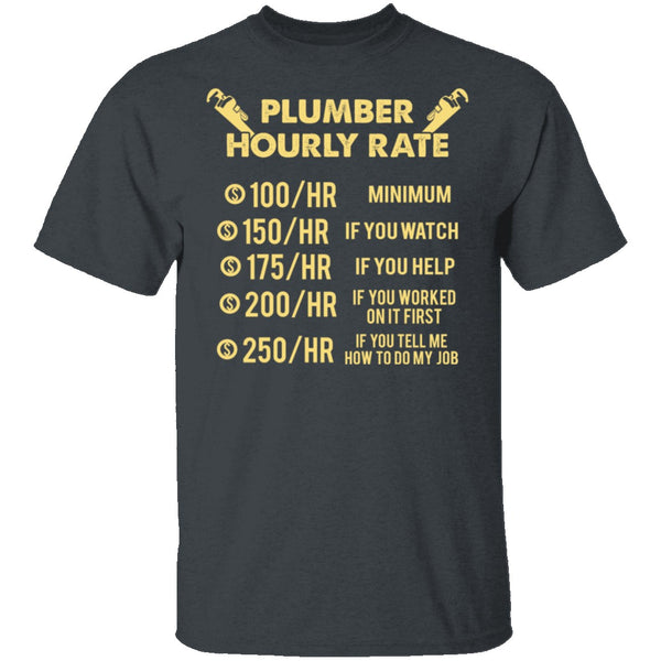 Plumber Hourly Rate T-Shirt CustomCat