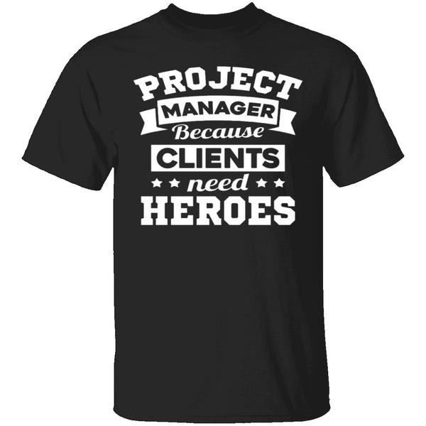 Project Manager Heroes T-Shirt CustomCat