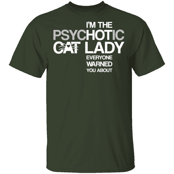 Psychotic Cat Lady T-Shirt CustomCat