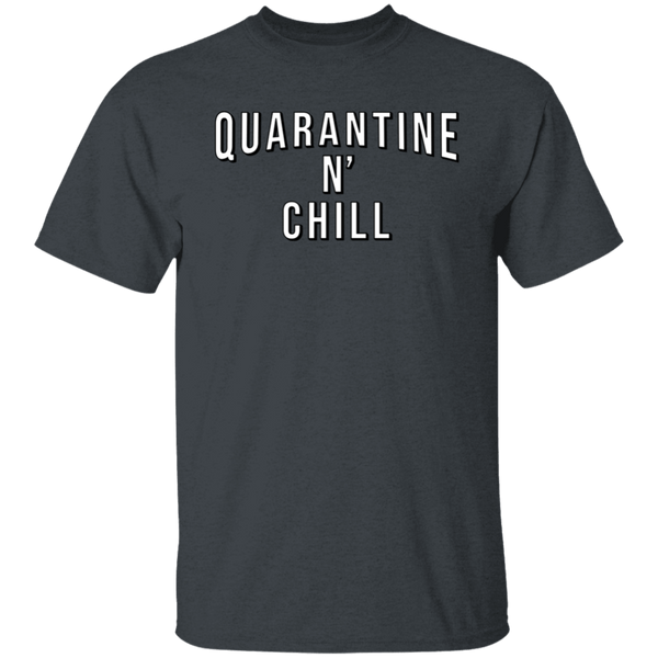 Quarantine n Chill T-Shirt CustomCat