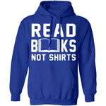 Read Books Not Shirts T-Shirt CustomCat