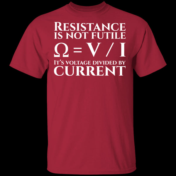 Resistance is Not Futile T-Shirt CustomCat