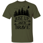 Rise Up And Be Brave T-Shirt CustomCat