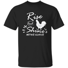 Rise and shine with chicken T-Shirt