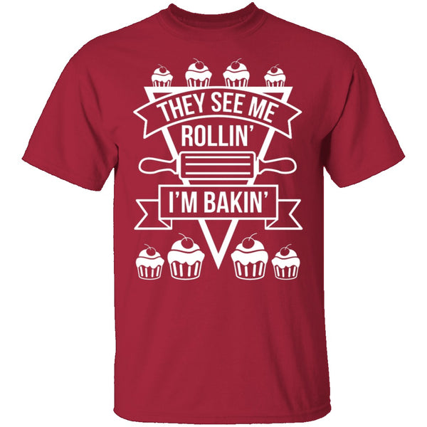 Rollin And Bakin T-Shirt CustomCat