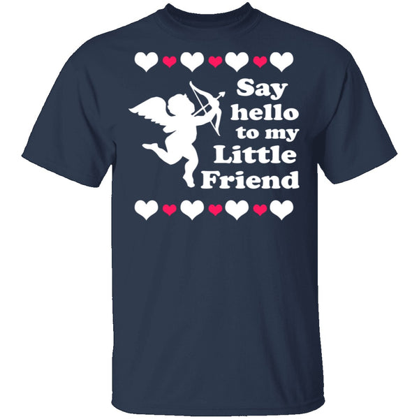Say Hello To My Little Friend T-Shirt CustomCat