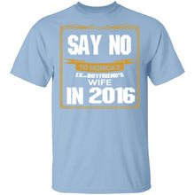 Say No In 2016 T-Shirt