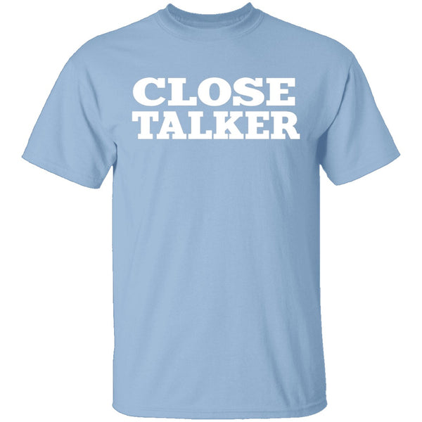 Seinfeld Close Talker T-Shirt CustomCat
