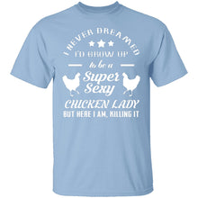 Sexy Chicken Lady T-Shirt