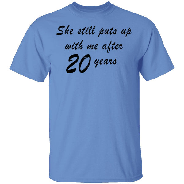 She Still Puts Up With Me After 20 Years T-Shirt CustomCat