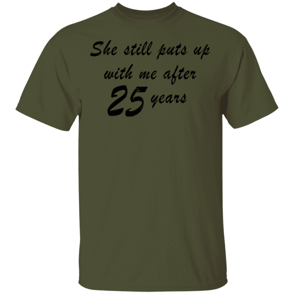 She Still Puts Up With Me After 25 Years T-Shirt CustomCat