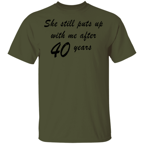 She Still Puts Up With Me After 40 Years T-Shirt CustomCat
