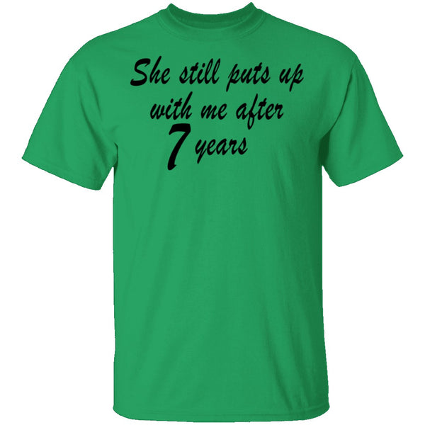 She Still Puts Up With Me After 7 Years copy T-Shirt CustomCat