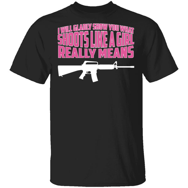 Shoot Like a Girl T-Shirt CustomCat
