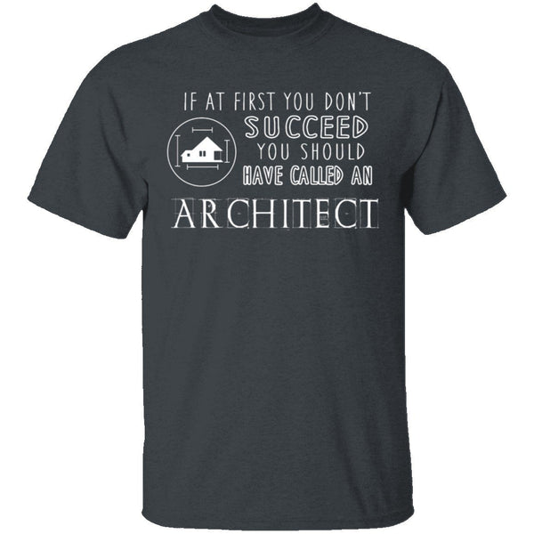 Should Have Called An Architect T-Shirt CustomCat