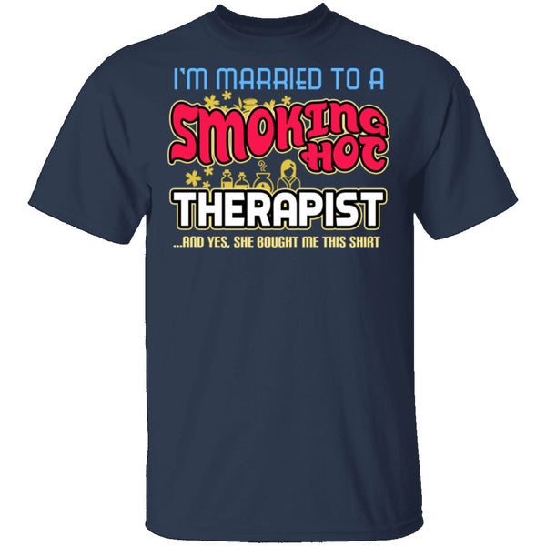 Smokin Hot Therapist T-Shirt CustomCat