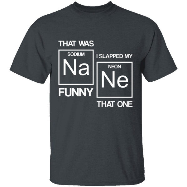 Sodium Funny T-Shirt CustomCat