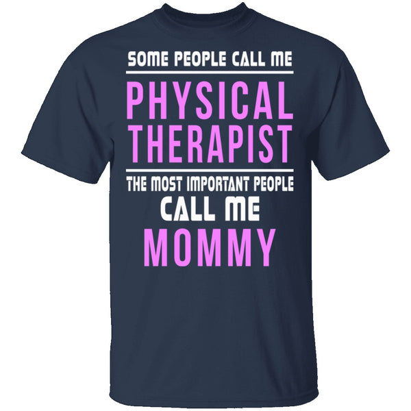Some Call Me Physical Therapist T-Shirt CustomCat