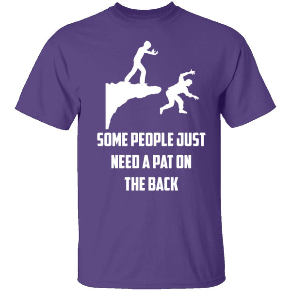 Some People Need A Pat On The Back T-Shirt CustomCat