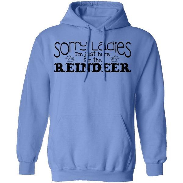 Sorry Ladies I'm Just Here For The Reinder T-Shirt CustomCat
