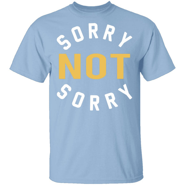 Sorry Not Sorry T-Shirt CustomCat