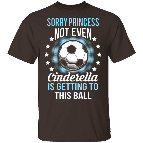 Sorry Princess T-Shirt CustomCat