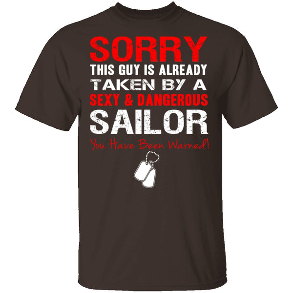 Sorry This Guy is Taken by a Sailor T-Shirt CustomCat