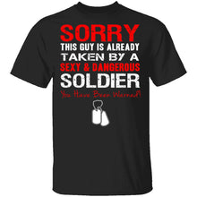 Sorry This Guy is Taken by a Soldier T-Shirt